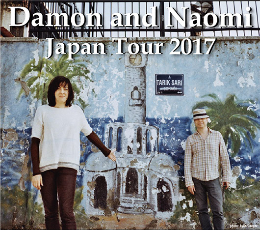 Damon and Naomi Japan Tour 2017